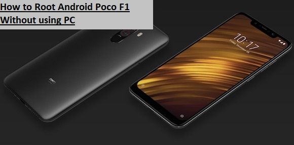 How to Root Android Poco F1 Without using PC