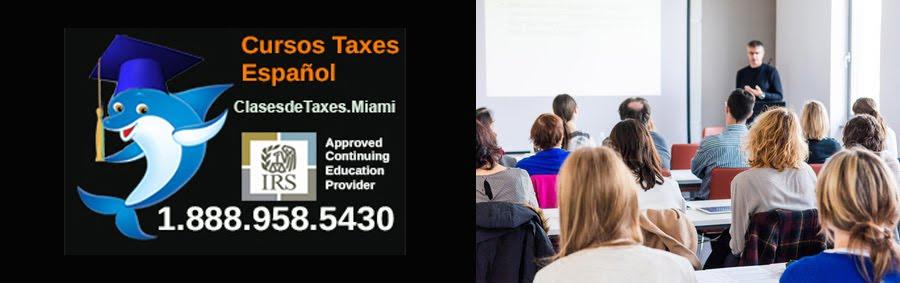 Clases de Taxes en Miami Florida. Cursos de Impuestos