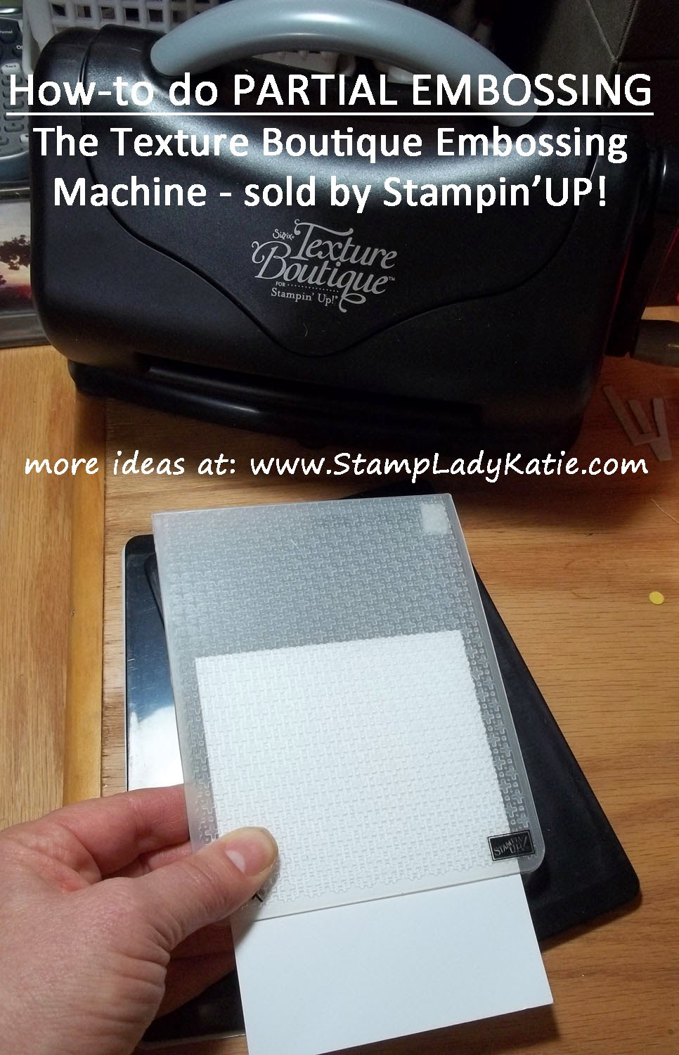 How to do Partial embossing with Stampin'UP!'s Texture Boutique embossing machine