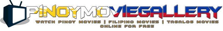 Pinoy Movie Gallery - Watch Pinoy Movies | Filipino Movies | Tagalog Movies Online For Free