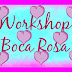 Workshop Boca Rosa !!!!