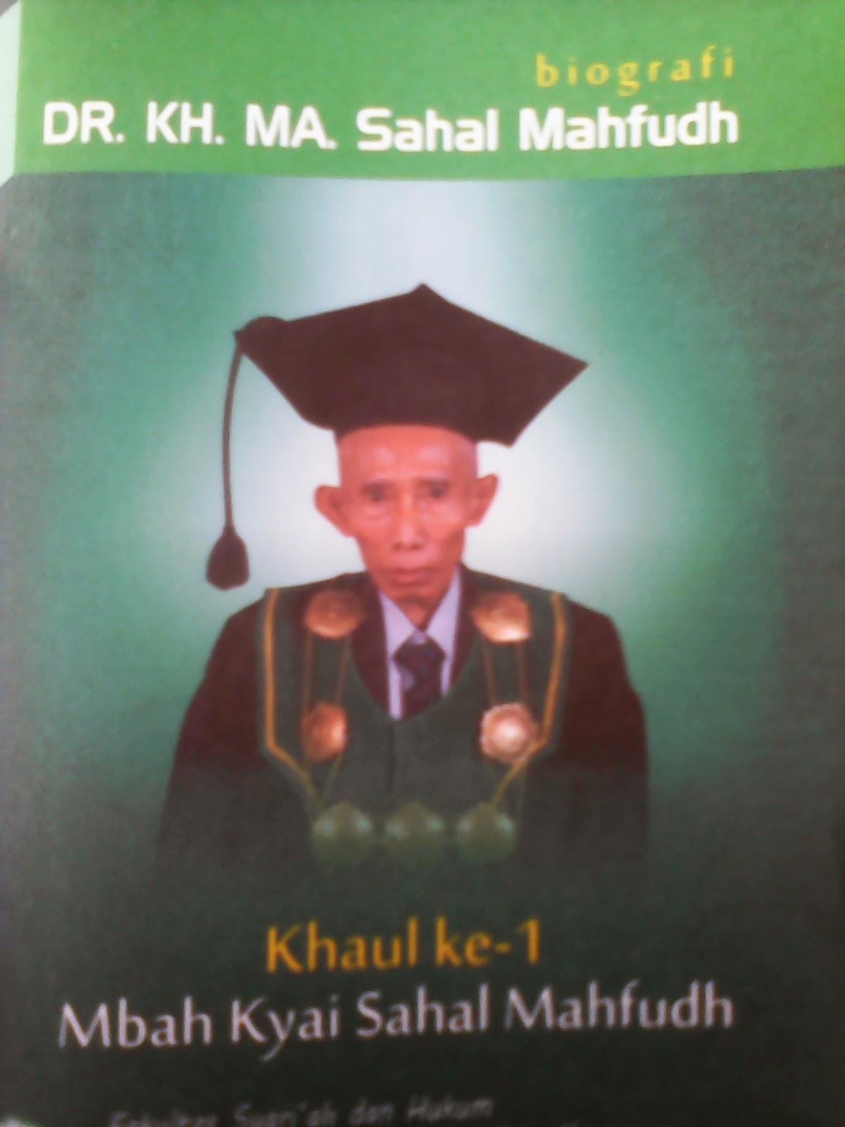 Biografi DR. KH. MA. Sahal Mahfudh, Haul DR. KH. MA. Sahal Mahfudh, karir DR. KH. MA. Sahal Mahfudh, Cita-cita DR. KH. MA. Sahal Mahfudh, gambar DR. KH. MA. Sahal Mahfudh, tentang DR. KH. MA. Sahal Mahfudh