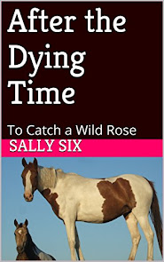 After The Dying Time: To Catch A Wild Rose