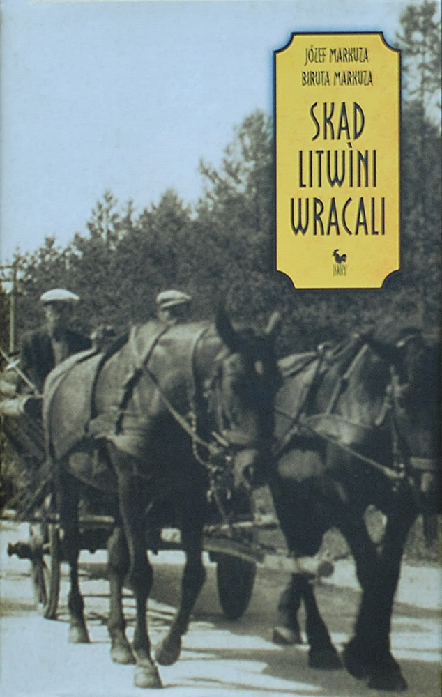 "Józef Markuza, Biruta Markuza ""Skąd Litwini wracali"""