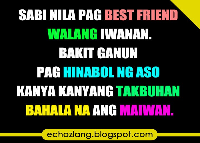 Quotes Between Love And Friendship Tagalog : Sabi nila pag best friend walang iwanan.