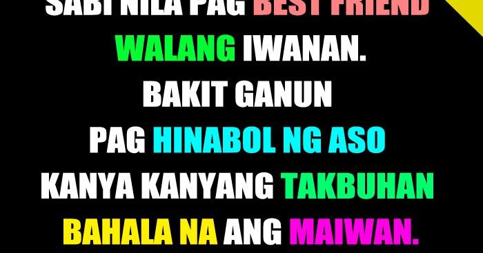 Sabi Nila Pag Best Friend Walang Iwanan Echoz Lang Tagalog Quotes Collection