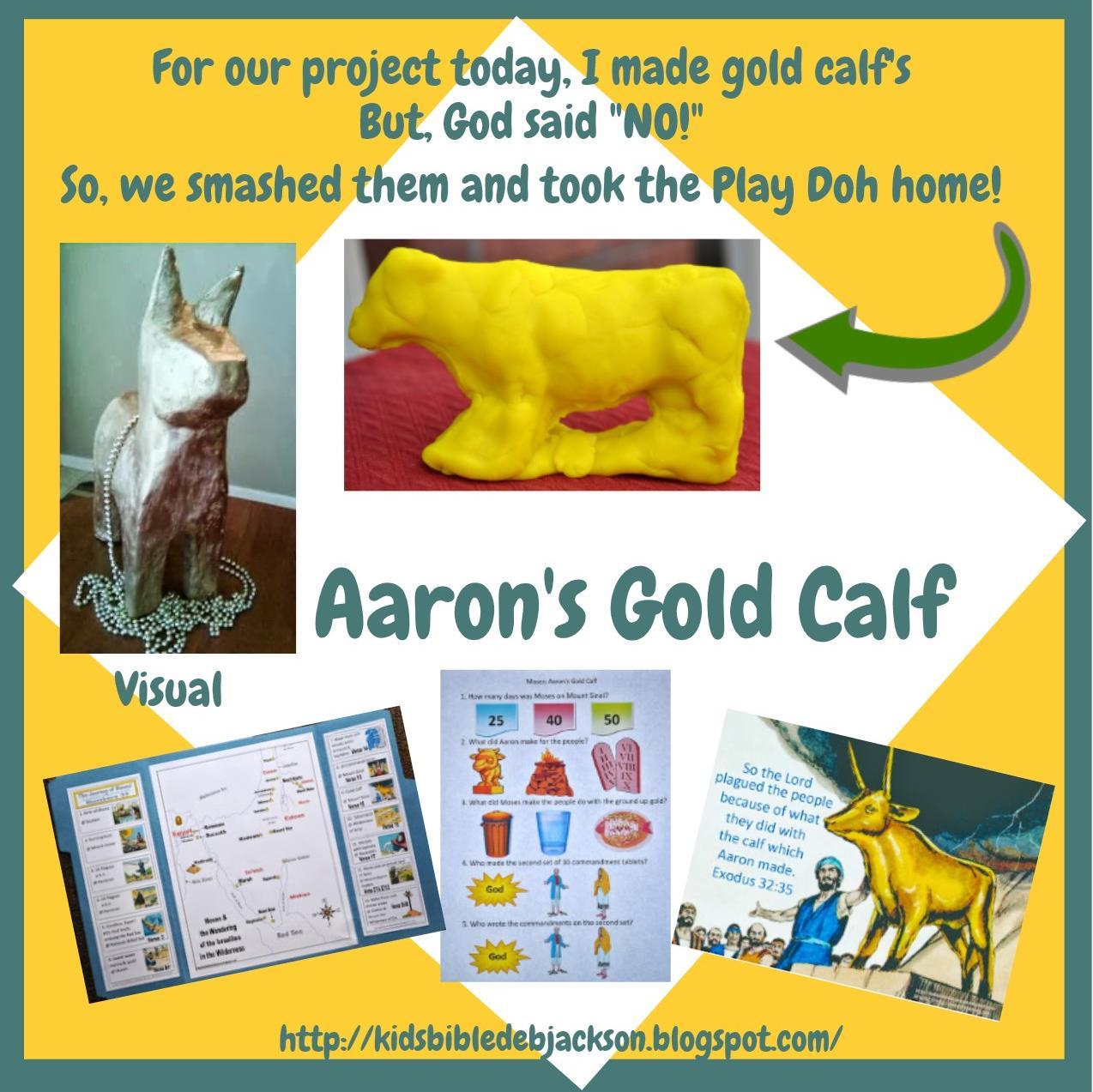 http://kidsbibledebjackson.blogspot.com/2013/10/moses-aarons-gold-calf.html