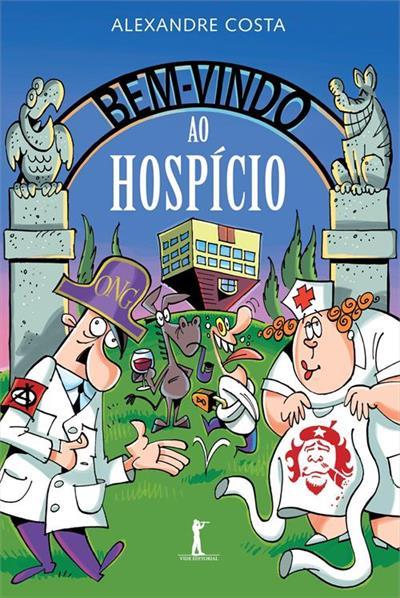 Bem-vindo ao Hospício - Alexandre Costa