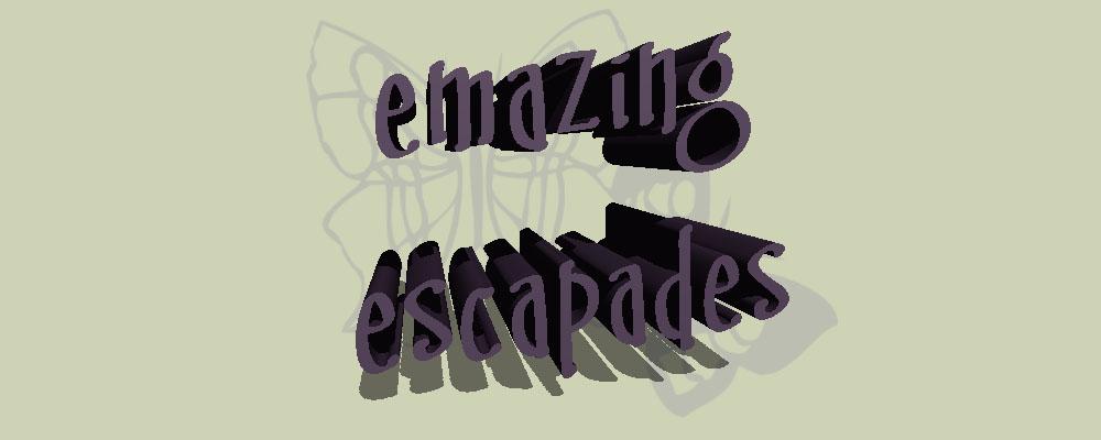 Emazing Escapades