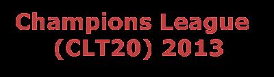 Champions League T20 Schedule 2013