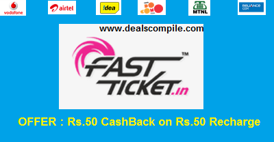 Get Rs 50 CashBack on recharge of Rs 50 on FastTicket.