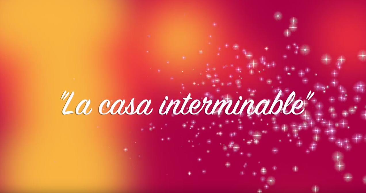 1º - LA CASA INTERMINABLE - 2016