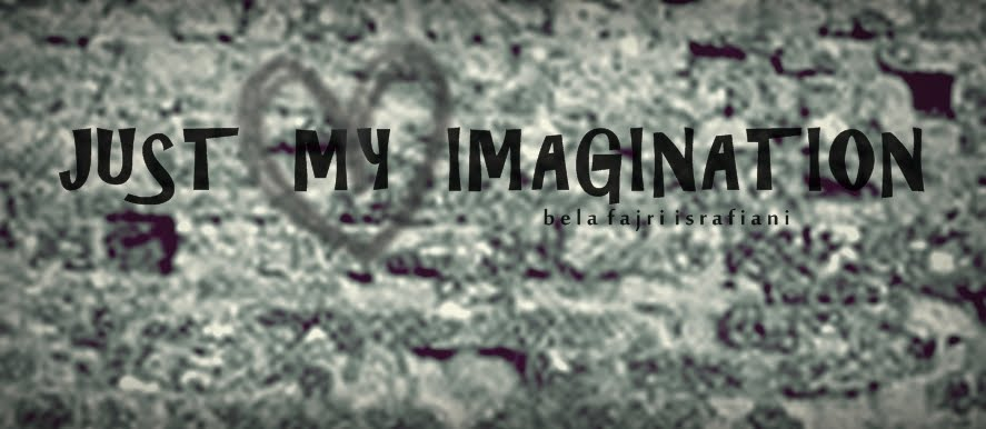 just my imagination