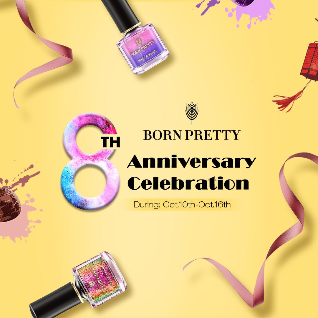 8° Aniversário Born Pretty Store