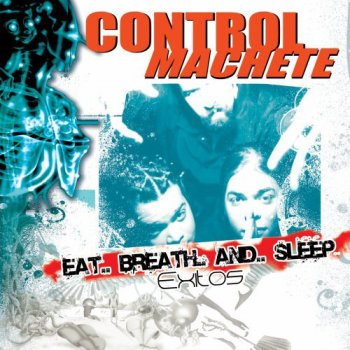 Eat+Breath+And+Sleep+2006 Control Machete Eat, Breath And Sleep (2006