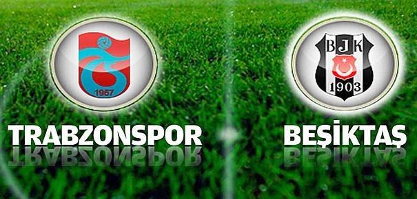 Trabzonspor - Beşiktaş Canlı İzle
