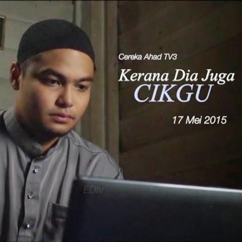 Kerana Dia Juga Cikgu (2015) Cereka Ahad TV3, Tonton Full Telemovie, Tonton Telemovie Melayu, Tonton Drama Melayu, Tonton Telemovie Online, Tonton Drama Online, Tonton Telemovie Melayu Online.