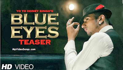 Blue Eyes (Yo Yo Honey Singh) HD Mp4 Video Song Download