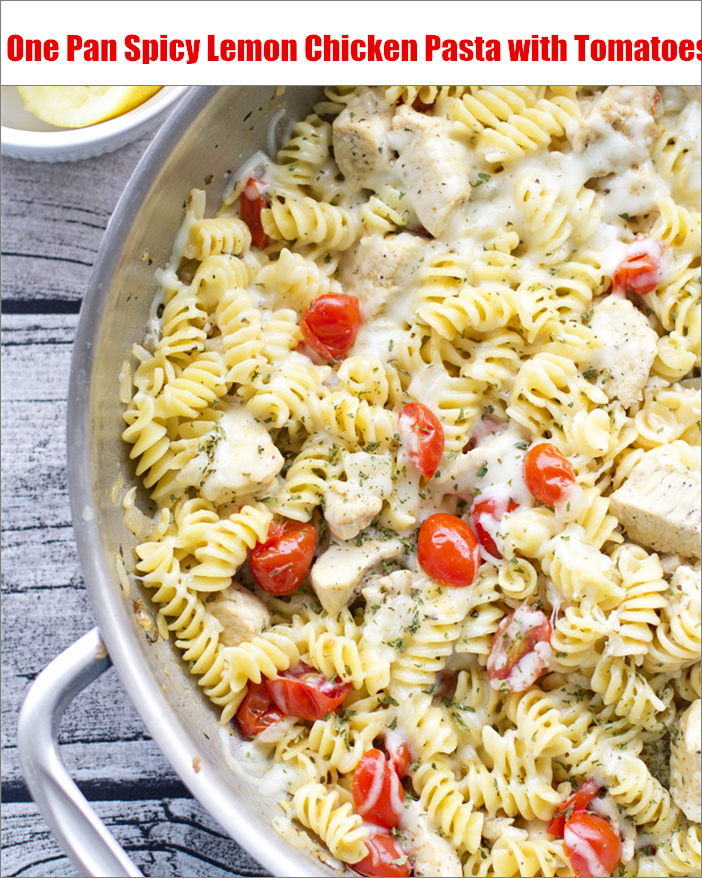 One Pan Spicy Lemon Chicken and Tomato Pasta