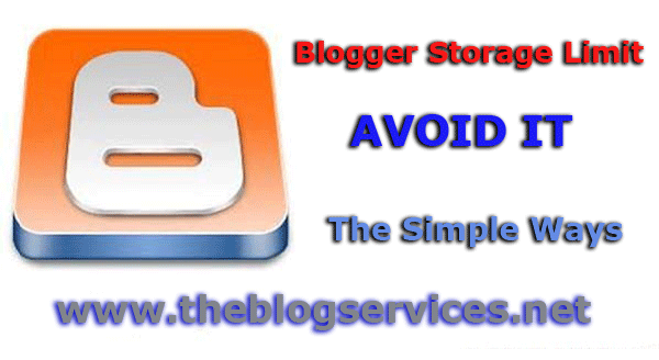 Avoid Exceeding the Blogger Storage Limit in Simple Ways