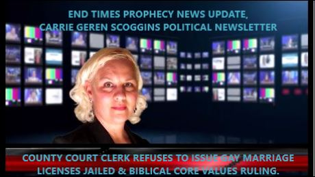 END TIMES PROPHECY NEWS UPDATE, CARRIE GEREN SCOGGINS POLITICAL NEWSLETTER, webcast on YouTube