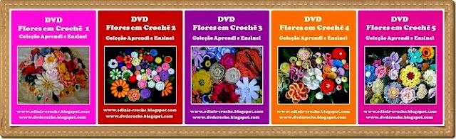 flores em croche com edinir-croche dvd video aulas blog loja frete gratis