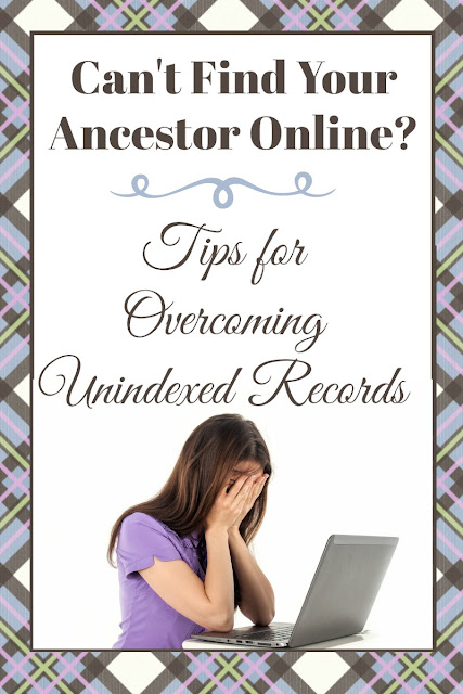 Can't Find Your Ancestor Online? Tips for Unindex Records