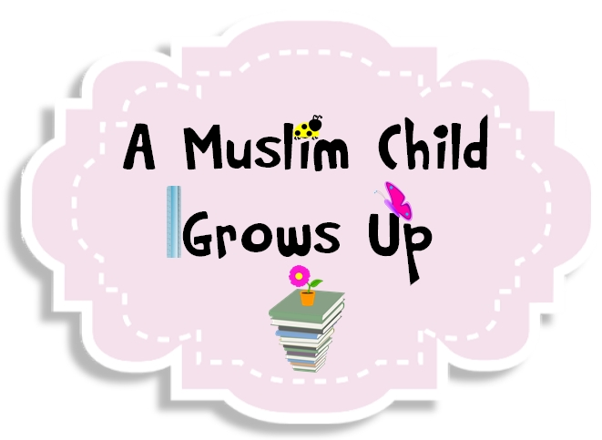 A Muslim Child Grows Up