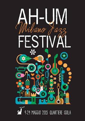 Fino a domenica 24 maggio al Teatro Sala Fontana e nel quartiere Isola torna Ah-Um Milano Jazz Festival