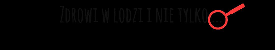 Zdrowi w Łodzi