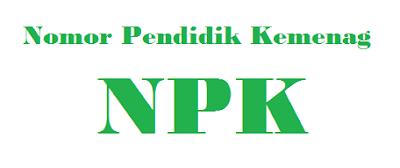 Syarat Mendapatkan Nomor Pendidik Kemenag ( NPK ) 2016