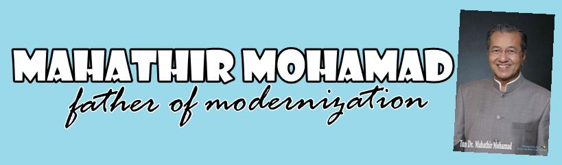 Mahathir Mohamad: Father of Modernization