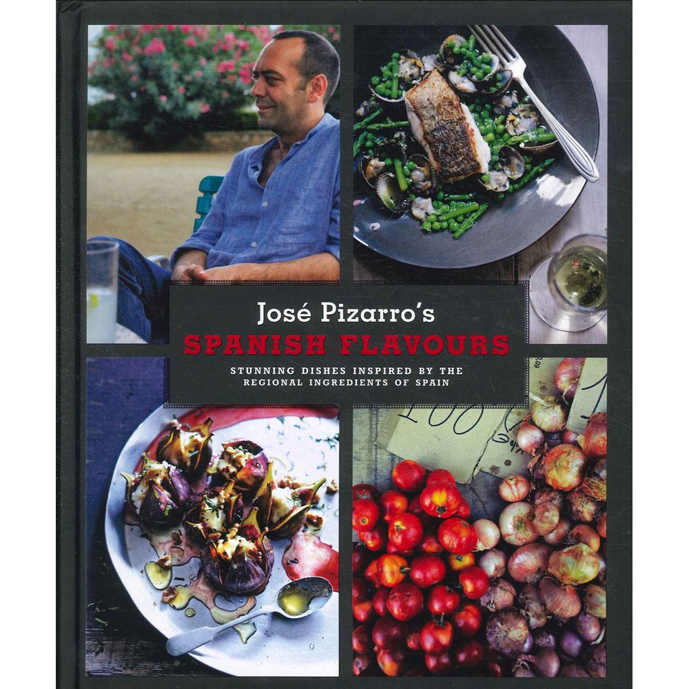 Jose Pizarro - Spanish Flavours.