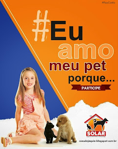 Campanha: EU AMO MEU PET! Clique na imagem.