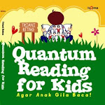 QUANTUM READING FOR KIDS: AGAR ANAK GILA BACA