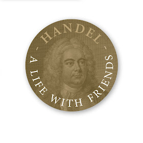 Handel: A Life with Friends