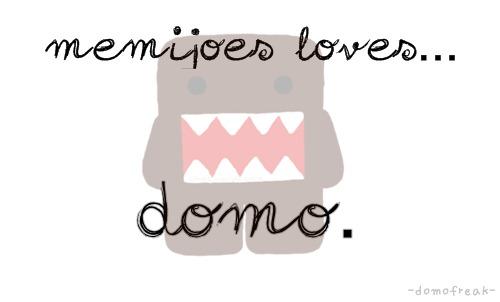 Memijoes ♥ Domo.
