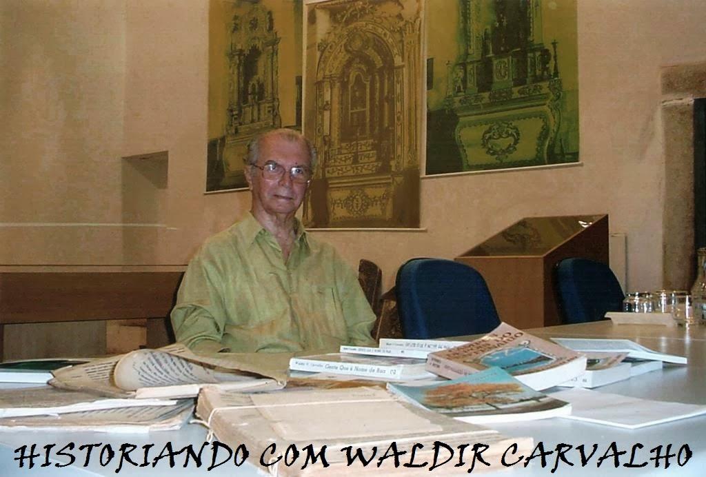 HISTORIANDO COM WALDIR CARVALHO