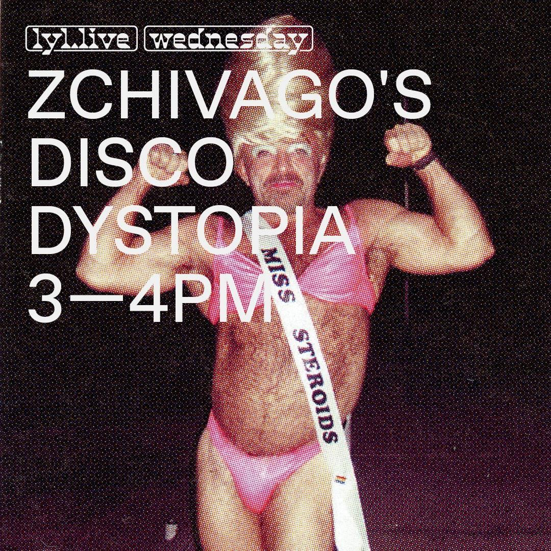 Listen to the latest Zchivago's Disco Dystopia LIVE today at 3pm