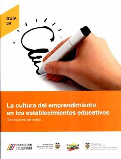 Guía La cultura del emprendimiento en los establecimientos educativos