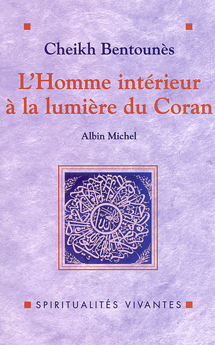 Cheikh Khaled Bentounès - L'Homme intérieur à la lumière du Coran
