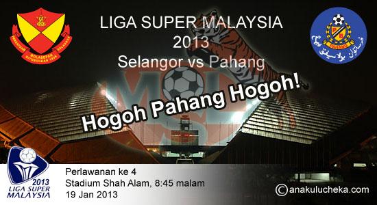 SELANGOR VS PAHANG LIGA SUPER 2013 KEPUTUSAN TERKINI