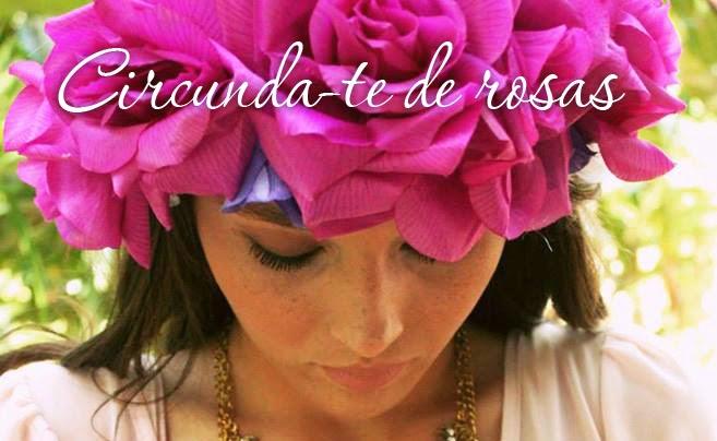 Circunda-te de rosas