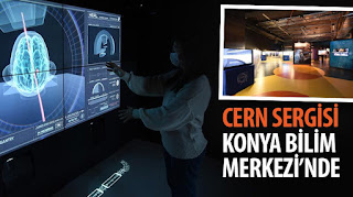 CERN Sergisi Konya Bilim Merkezi'nde