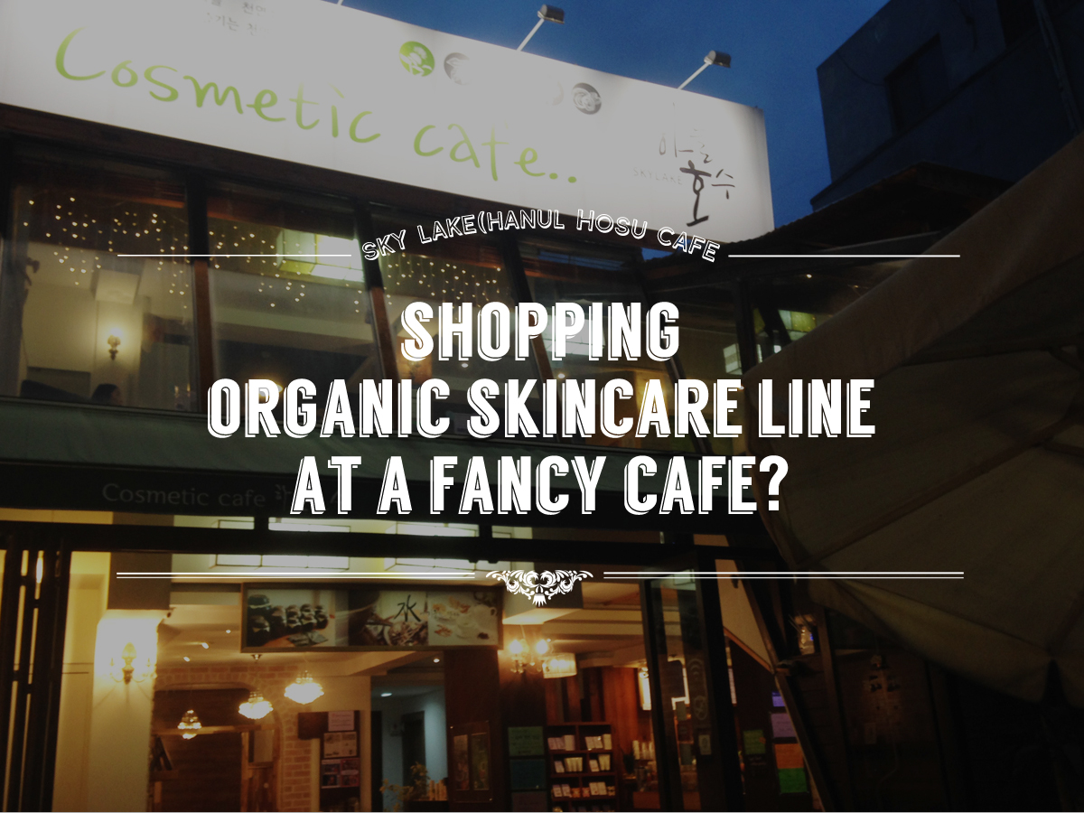 Shopping organic skincare line at a fancy cafe?