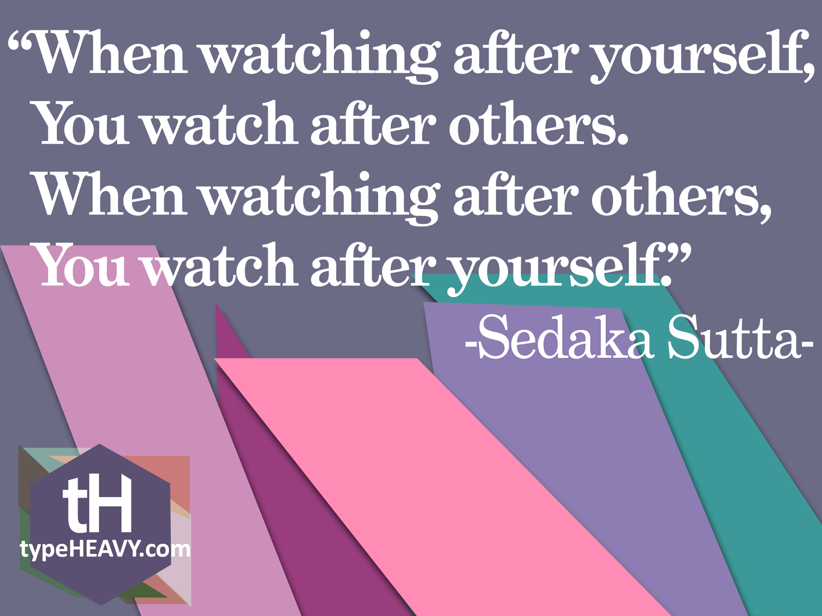 watch after yourself quote
