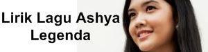 Lirik Lagu Ashya - Legenda