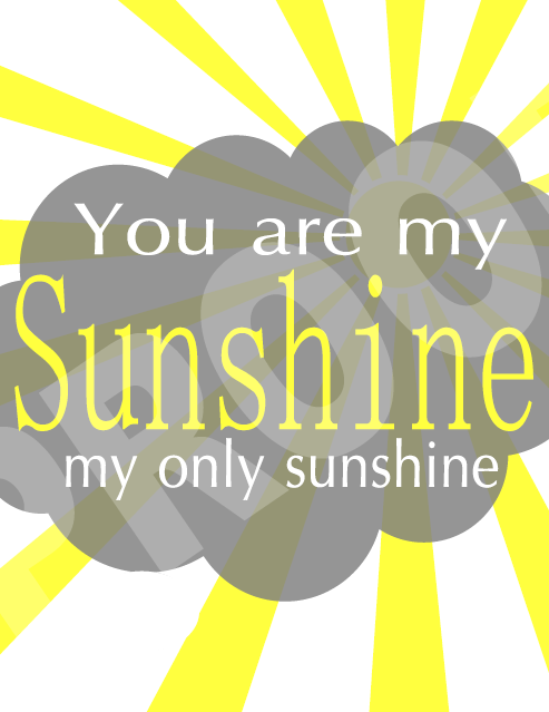 Sweet image pertaining to you are my sunshine printable