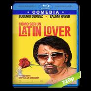 Como ser un latin lover (2017) BRRip 720p Audio Dual Latino-Ingles