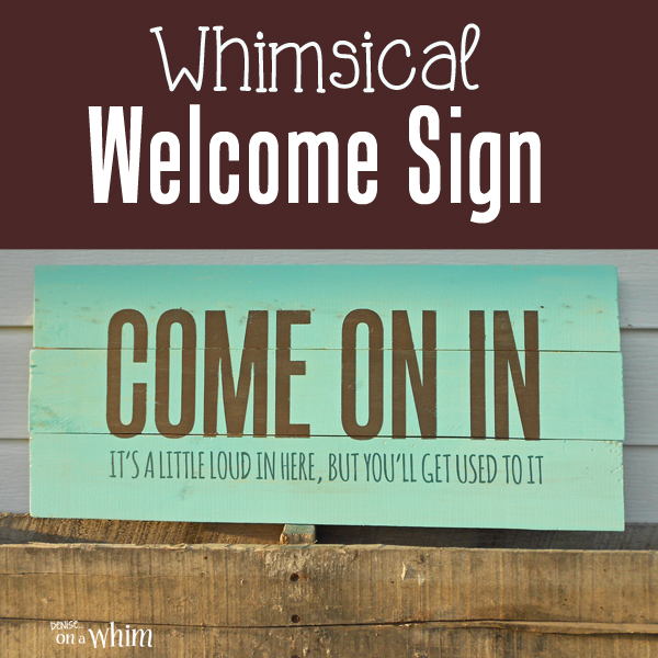 A Humorous Rustic, Pallet Wood Welcome Sign from Denise on a Whim